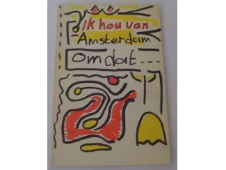 k hou van Amsterdam omdat Amsterdammers en hun liefde