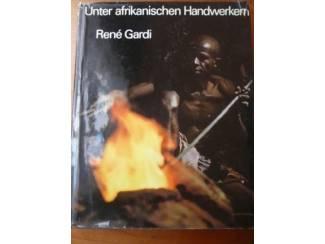 Unter afrikanischen Handwerken (kunstnijverheid) - René Gardi