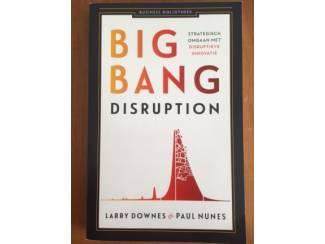 Big bang disruption - Larry Downes, Paul Nunes