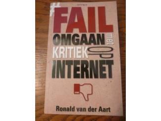Fail - Omgaan met kritiek op internet - Ronald van der Aart