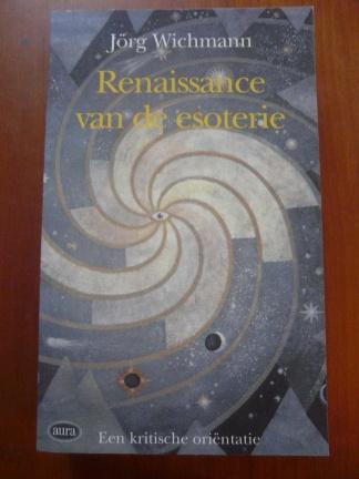 Renaissance van de esoterie - Jörg Wichmann