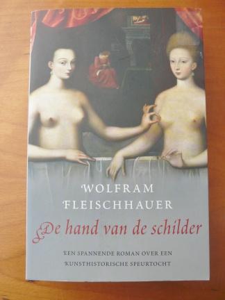 De hand van de schilder - Wolfram Fleischhauer