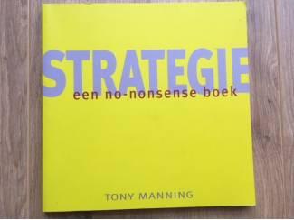 Strategie - een no-nonsense boek - Tony Manning