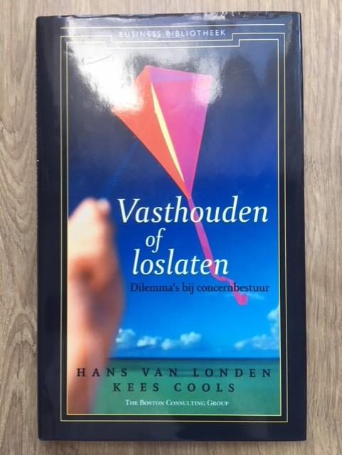 Vasthouden of loslaten (concernbestuur) - Van Londen, Cools