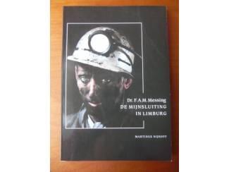 De mijnsluiting in Limburg - Dr. F.A.M. Messing