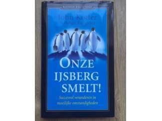 Onze ijsberg smelt! - John Kotter